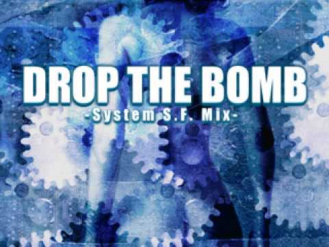 Drop the Bomb ~System S.F. Mix~