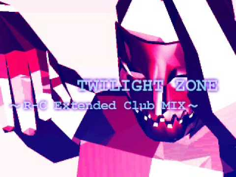 Twilight Zone ~R-C Extended Club Mix~
